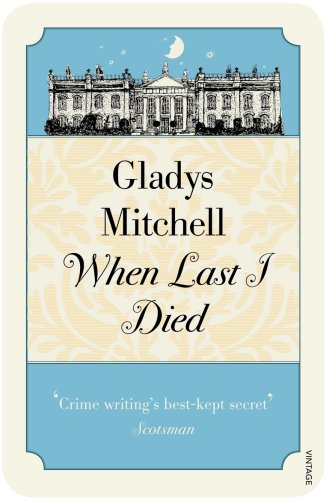 When Last I Died (9780099526223) by Gladys Mitchell