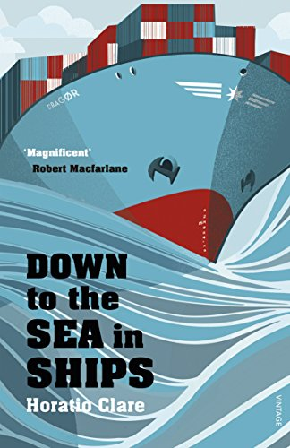 9780099526292: Down To The Sea In Ships: Of Ageless Oceans and Modern Men