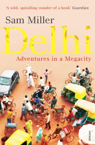 9780099526742: Delhi: Adventures in a Megacity