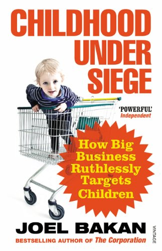 9780099527053: Childhood Under Siege: How Big Business Ruthlessly Targets Children