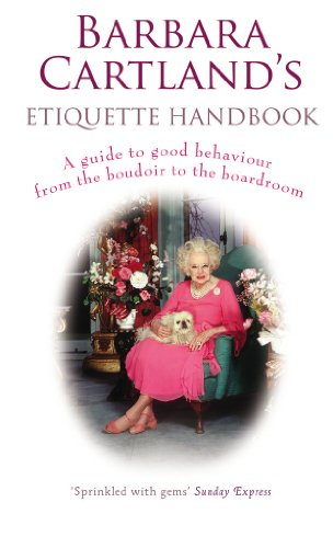 9780099527299: Barbara Cartland's Etiquette Handbook: A Guide to Good Behaviour from the Boudoir to the Boardroom
