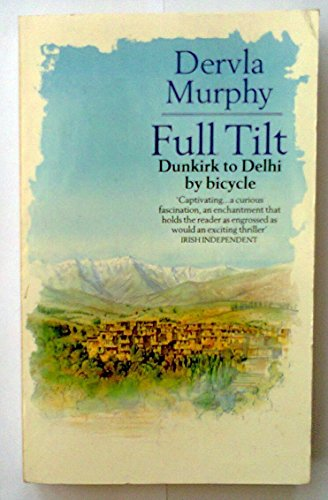 9780099527800: Full Tilt: Ireland to India with a Bicycle (Century travellers)