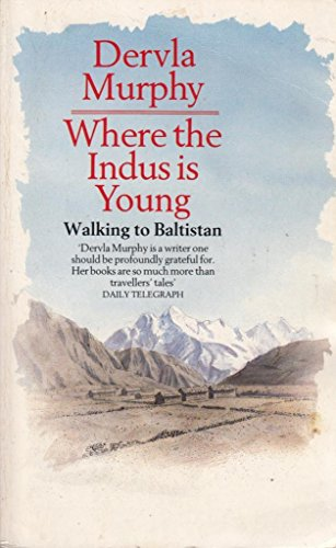 9780099527909: Where The Indus Is Young: A Winter in Baltistan