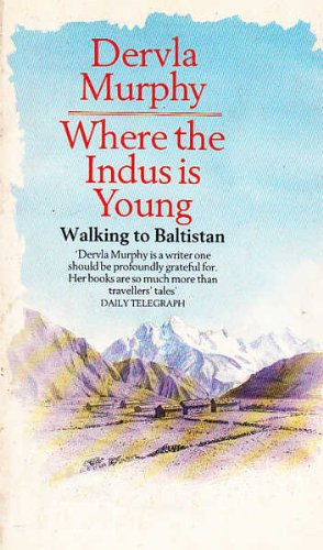 9780099527909: Where The Indus Is Young. A Winter In Baltistan