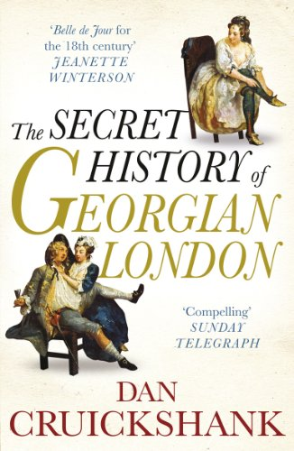 9780099527961: The Secret History of Georgian London: How the Wages of Sin Shaped the Capital