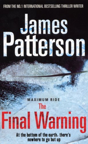 9780099528081: Maximum Ride: The Final Warning