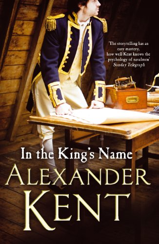 9780099528265: In the King's Name (Richard Bolitho)
