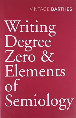 9780099528326: Writing Degree Zero & Elements of Semiology