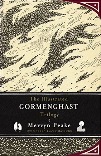 The Illustrated Gormenghast Trilogy: Mervyn Peake