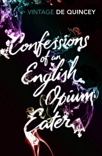9780099528593: Confessions of an English Opium-Eater (Vintage Classics)