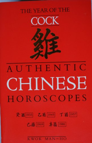 9780099528609: AUTHENTIC CHINESE HOROSCOPES: The Year of the Cock