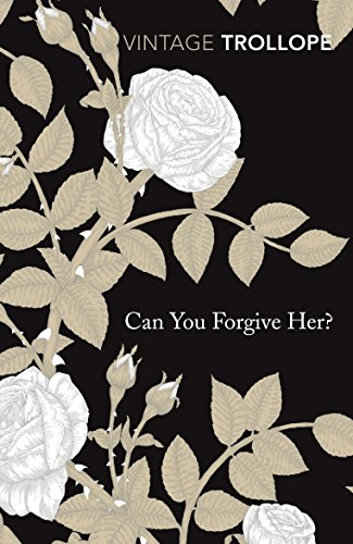 9780099528647: Can You Forgive Her? (Vintage Classics)