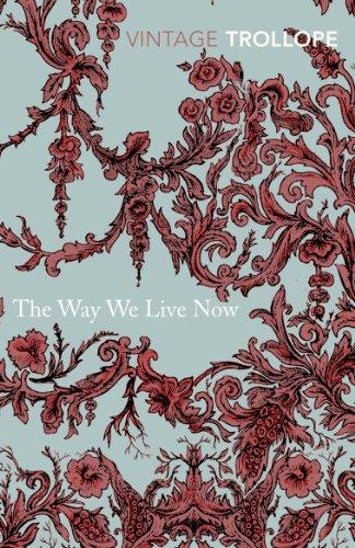 9780099528661: The Way We Live Now (Vintage Classics)
