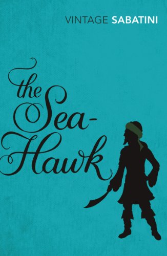 9780099528845: The Sea-Hawk (Vintage Classics)