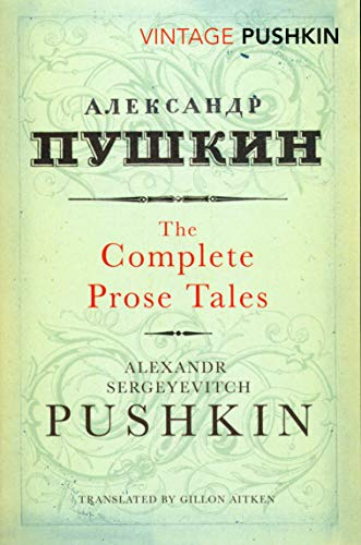 9780099529477: The Complete Prose Tales of Alexandr Sergeyevitch Pushkin. Translated from the Russian by Gillon Aitken