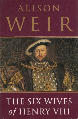 9780099529811: The Six Wives of Henry VIII