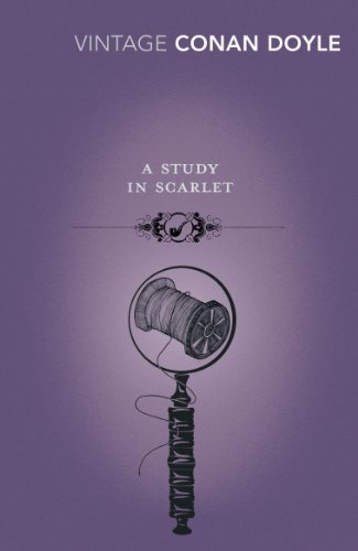 A Study in Scarlet (Vintage Classics): Arthur Conan Doyle