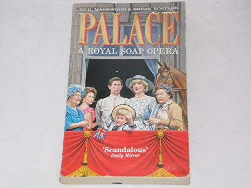 9780099531203: Palace: A Royal Soap Opera