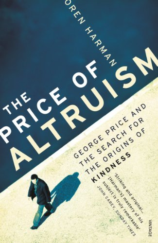 9780099531661: The Price Of Altruism: George Price and the Search for the Origins of Kindness