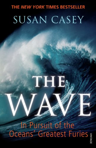The Wave: In Pursuit of the Oceans' Greatest Furies: Casey, Susan