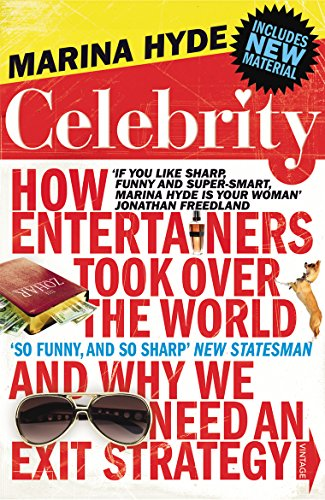 9780099532057: Celebrity: How Entertainers Took Over the World and Why We Need an Exit Strategy