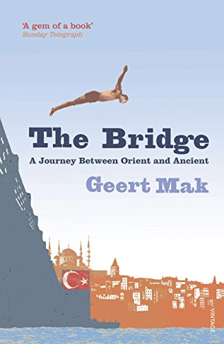 9780099532149: The Bridge: A Journey Between Orient and Occident
