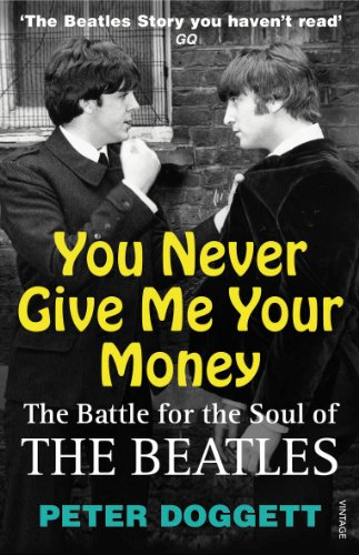 "9780099532361: You Never Give Me Your Money: The Battle for the Soul of the ""Beatles"""