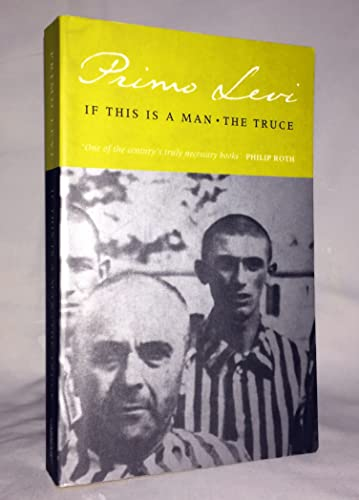 9780099532415: If This Is a Man / The Truce (A Survivor's Journey Home from Auschwitz)