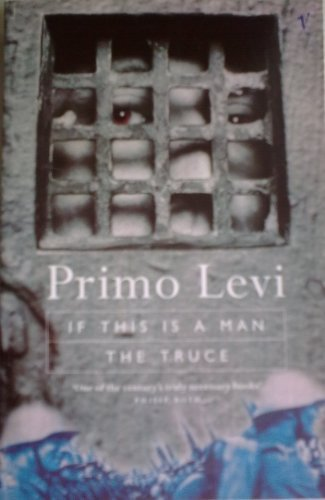 If This Is a Man / The: Primo Levi