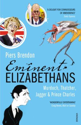 9780099532637: Eminent Elizabethans: Murdoch, Thatcher, Jagger & Prince Charles