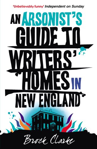 9780099532965: Arsonist's Guide to Writers' Homes in New England