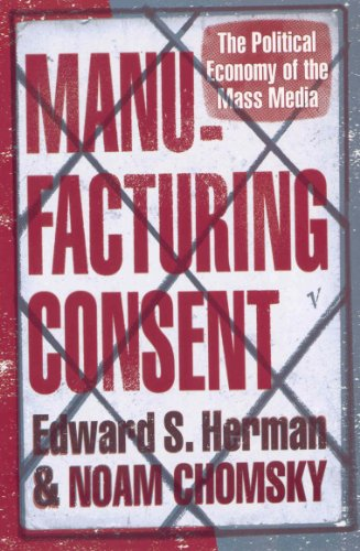 9780099533115: Manufacturing Consent: The Political Economy of the Mass Media. Edward S. Herman and Noam Chomsky