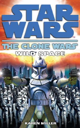 9780099533184: Clone Wars: Wild Space (Star Wars Clone Wars)