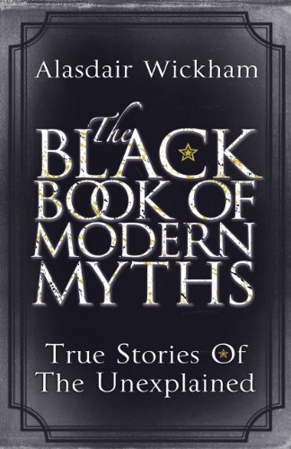 9780099533627: The Black Book of Modern Myths: True Stories of the Unexplained
