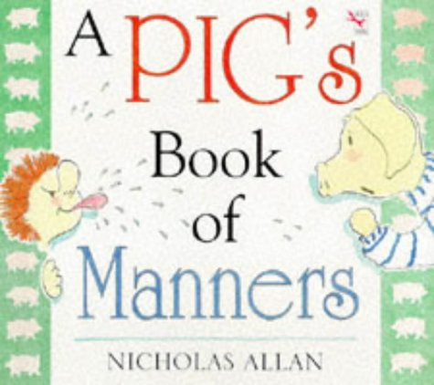 9780099533917: A Pig's Book of Manners (Red Fox picture books)