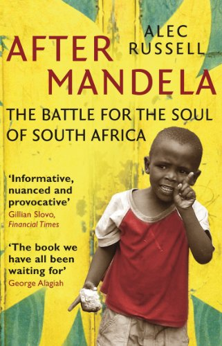 9780099534020: After Mandela: The Battle for the Soul of South Africa