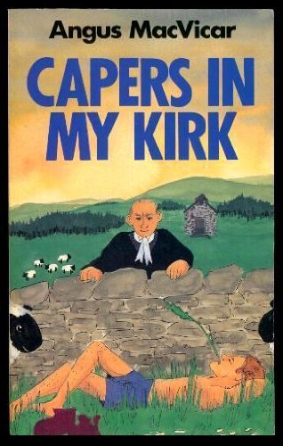 9780099534501: Capers in My Kirk: Confessions of a Would-be Christian