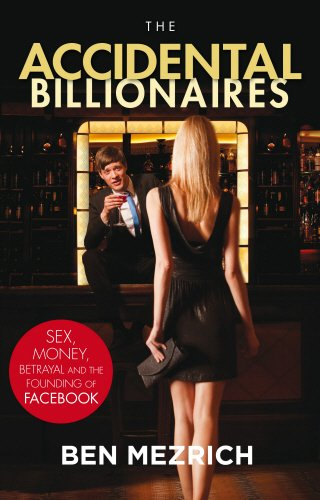 9780099534662: The Accidental Billionaires: Sex, Money, Betrayal and the Founding of Facebook