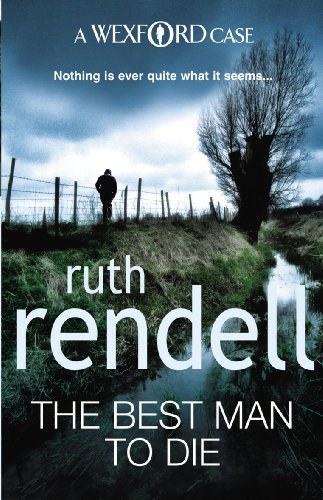 9780099534839: The Best Man To Die: (A Wexford Case)