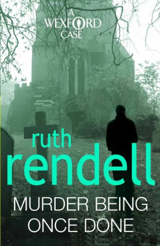 9780099534860: Murder Being Once Done: (A Wexford Case)