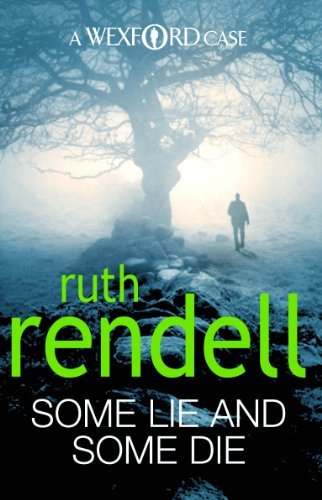 Some Lie and Some Die (Wexford) (0099534878) by Ruth Rendell