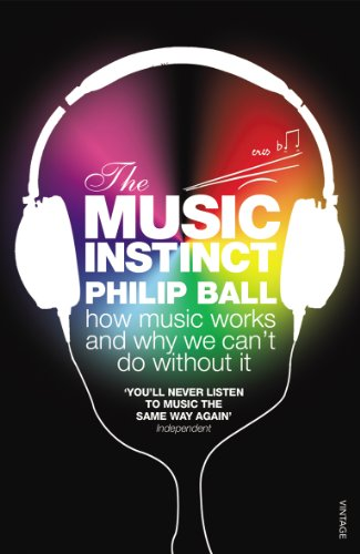 9780099535447: The Music Instinct: How Music Works and Why We Can't Do Without It