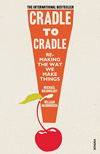 9780099535478: Cradle to Cradle. Remaking the Way We Make Things (Patterns of the Planet)