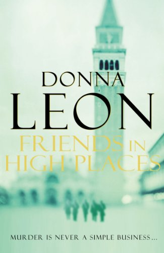9780099536581: Friends In High Places: (Brunetti 9)