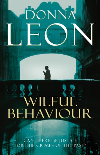 9780099536628: Wilful Behaviour: (Brunetti 11)