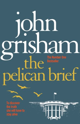 9780099537168: The Pelican Brief: The compelling classic from the No 1. bestselling master of the legal thriller
