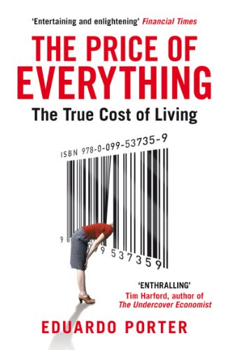 The Price of Everything: The True Cost of Living: Porter, Eduardo