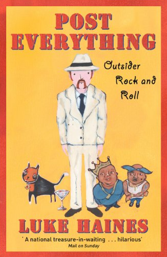 9780099537496: Post Everything: Outsider Rock and Roll