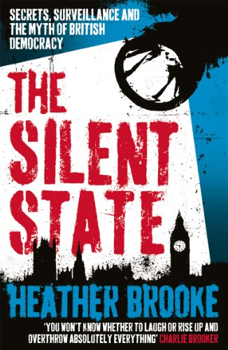 9780099537625: The Silent State: Secrets, Surveillance and the Myth of British Democracy