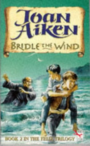 9780099537816: Bridle the Wind - Book 2 in the Felix Trilogy